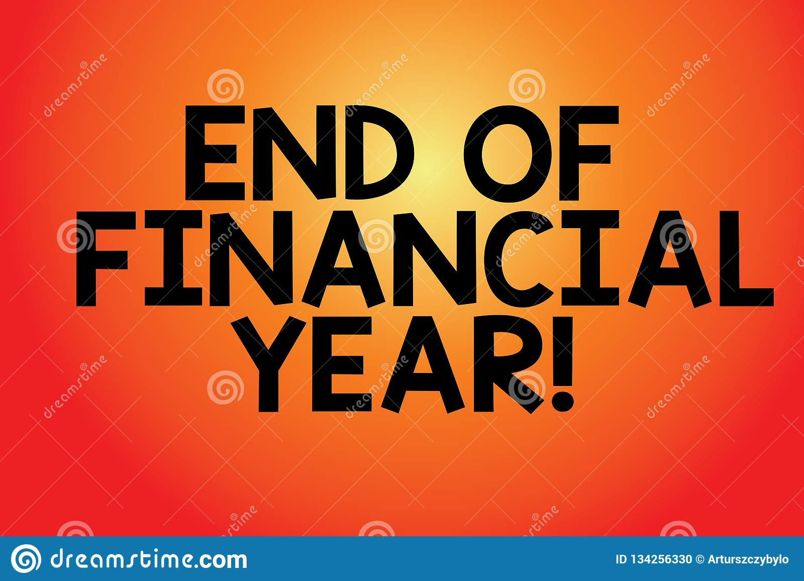 Text Sign Showing End Of Financial Year Conceptual Photo