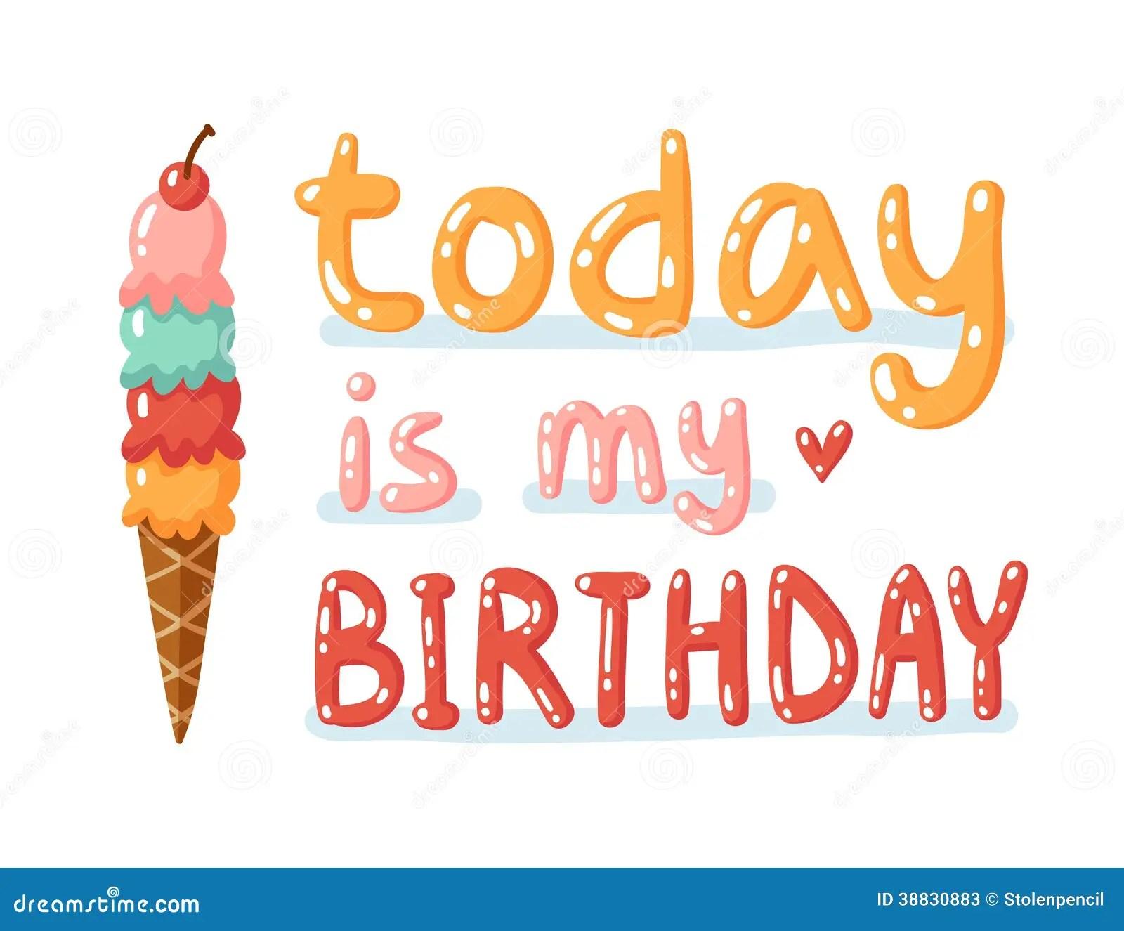 Today Is My Birthday Stock Illustration Illustration Of