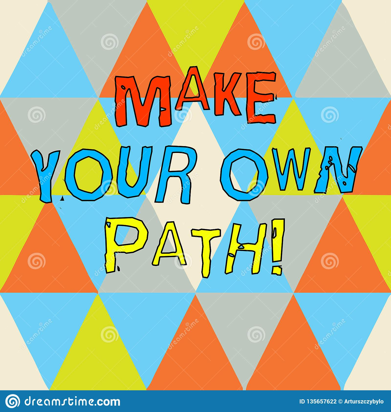 Writing Note Showing Make Your Own Path Business Photo