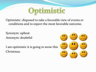 Optimism Is Looking At The Positive Aspects Of Things It Also A Hopeful Anticipation That Future Events Will Be Favorable Basically It Seeing And