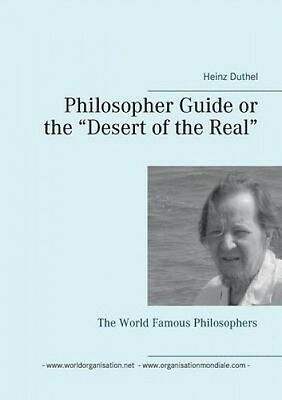 Philosopher Guide or the Desert of the Real by Heinz Duthel