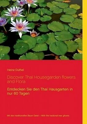 Discover Thai Housegarden Flowers and Flora Photobook [GER] by Heinz Duthel