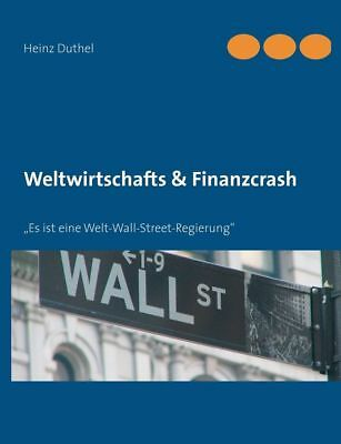NEW Weltwirtschafts & Finanzcrash by Heinz Duthel Paperback Book (German) Free S