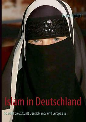 NEW Islam in Deutschland by Heinz Duthel Paperback Book (German) Free Shipping