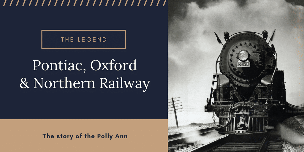 "Pontiac, Oxford & Northern Railroad Co. and the Legend of the ""Polly Ann"""