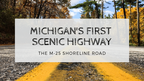 M25 Michigan's First Scenic Highway