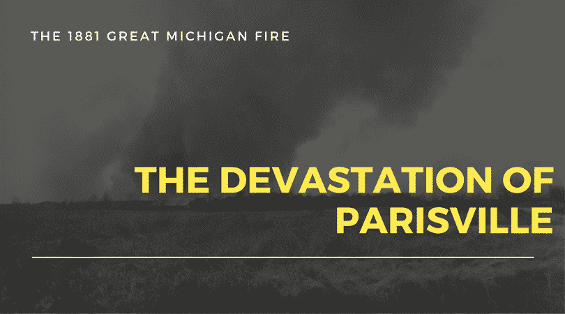 Parisville Michigan 1881 Fire