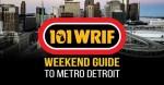 101 WRIF Weekend Guide
