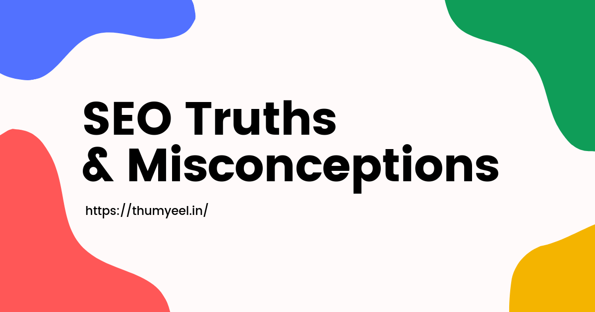 Google SEO truths and misconceptions thumbnail