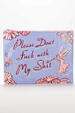 Blue Q - Please Don't Fuck With My Shit Zipper Pouch