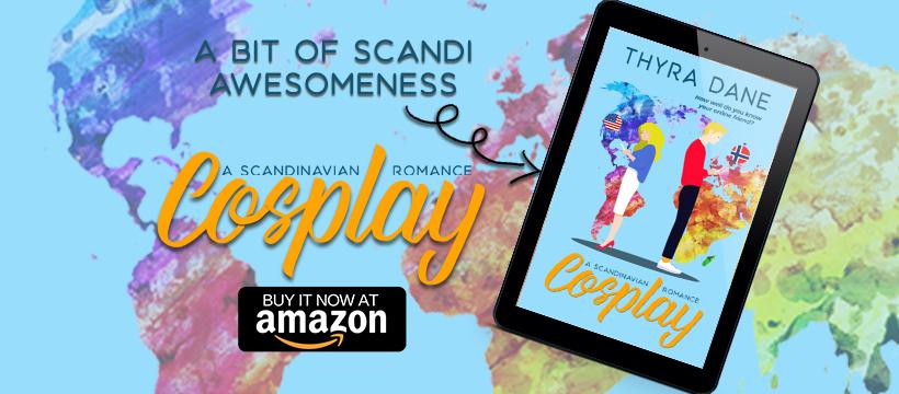 Cosplay: A Scandinavian Romance by Thyra Dane