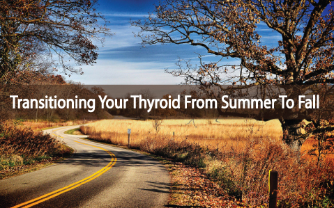 Transitioning-From-Summer-To-Fall-With-Thyroid-Disease