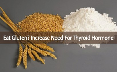 The-Need-For-Thyroid-Hormones-Increases-By-Eating-Gluten