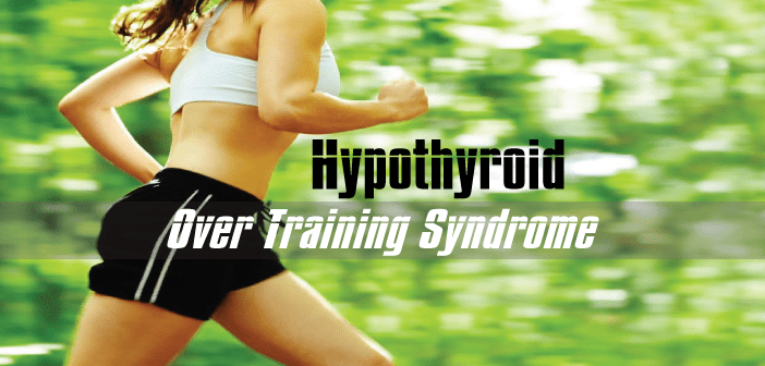 Hypothyroid-Exercisers-And-The-Connection-To-Over-Training