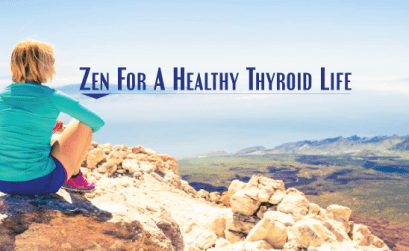 How-To-Apply-More-Zen-Into-Your-Busy-Thyroid-Life