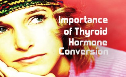 Why-Thyroid-Hormones-And-Conversion-Are-So-Important
