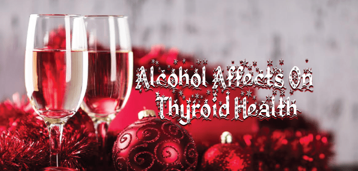 Does-Alcohol-Harm-Thyroid-Health-During-The-Holiday-Season