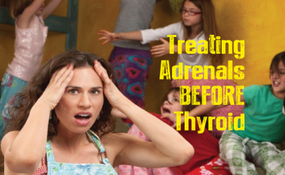 Treat-Your-Adrenals-Before-They-Destroy-Your-Thyroid