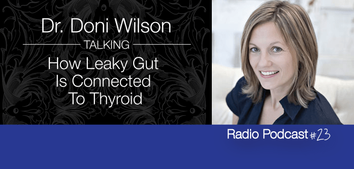 #23-Dr-Doni-Wilson-Explains-How-Leaky-Gut-Is-Connected-To-Thyroid