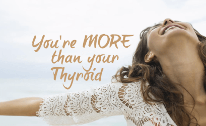You-Are-More-Than-A-Thyroid-Why-Medication-Won't-Fix-You