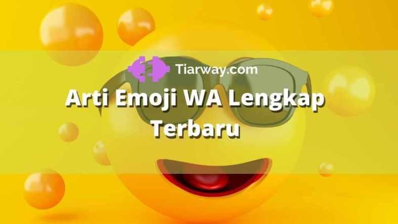 Arti Emoji WA Lengkap Terbaru