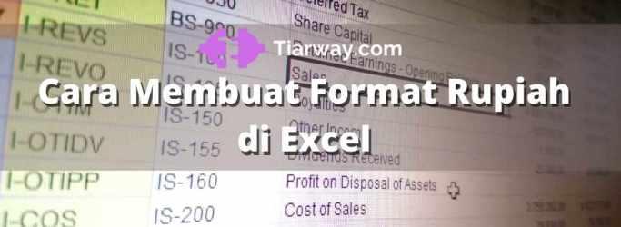 Cara Membuat Format Rupiah di Excel