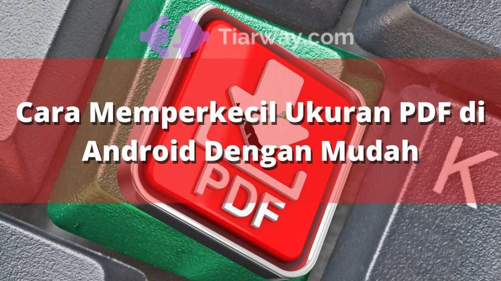 Cara Memperkecil Ukuran PDF di Android