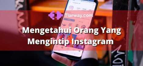 Cara Mengetahui Orang Yang Mengintip Instagram Kita