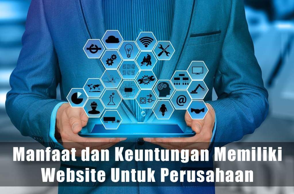 Manfaat dan Keuntungan Memiliki Website Untuk Perusahaan