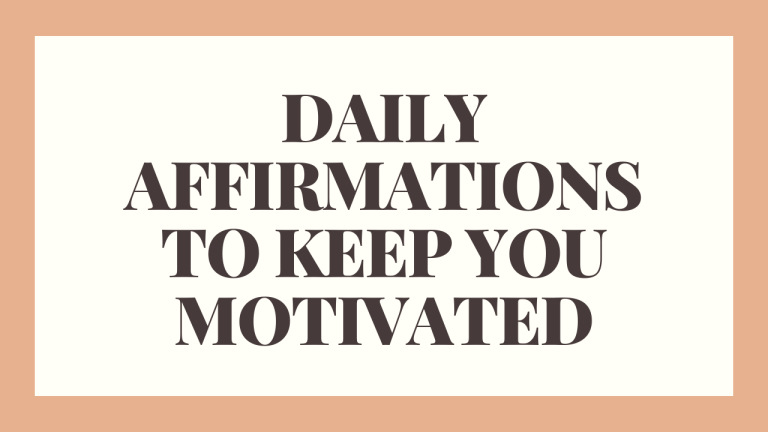 AFFIRMATIONS TO HELP YOU STAY MOTIVATED