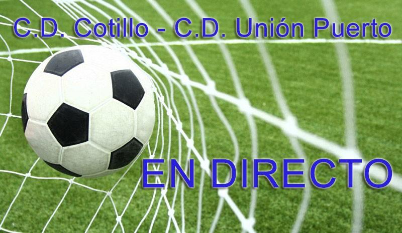 C.D. Cotillo 1 C.D. Unión Puerto 0 (Final)
