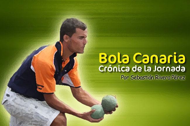 Crónica resultados y clasificaciones Bola Canaria