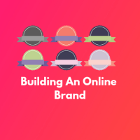 Building an Online Brand and Authority