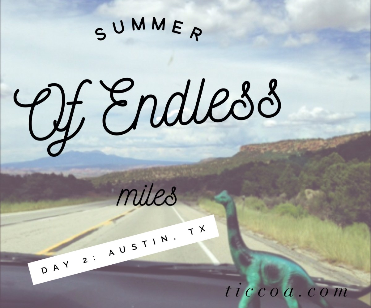 Austin Surprises: The Summer of Endless Miles, Day 2