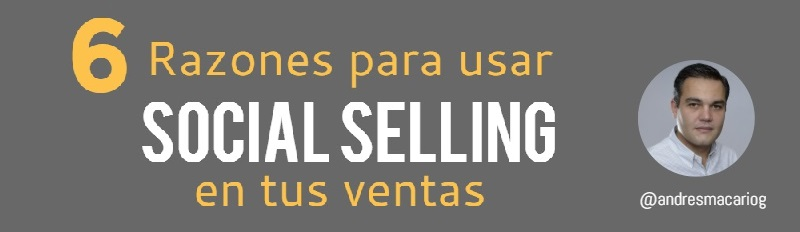 6 razones para usar Social Selling - Andres Macario (tuit)