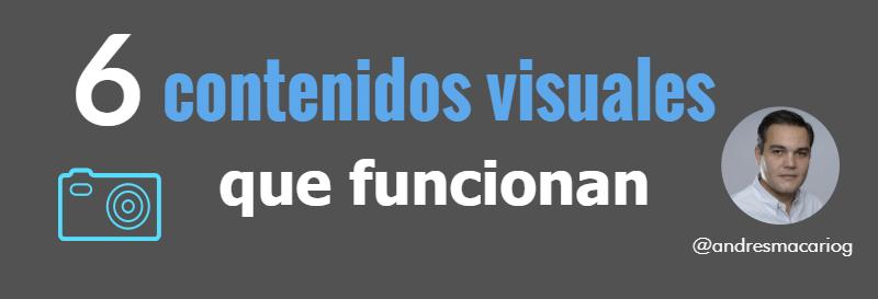 6 contenidos que funcionan Andres Macario