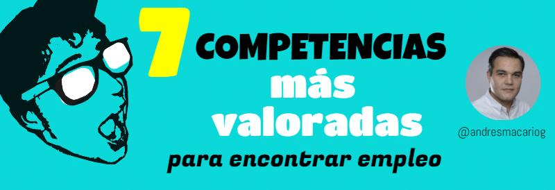 7 competencias mas valoradas empleo Andres Macario