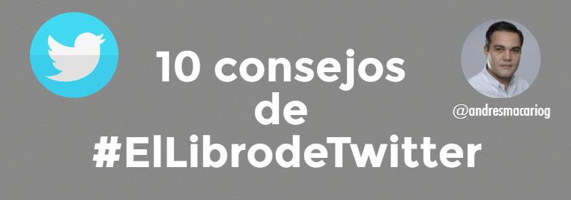10 consejos sobre el libro de Twitter - Andres Macario