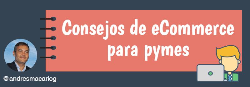 Consejos de eCommerce para pymes - Andres Macario en Tics y Formación