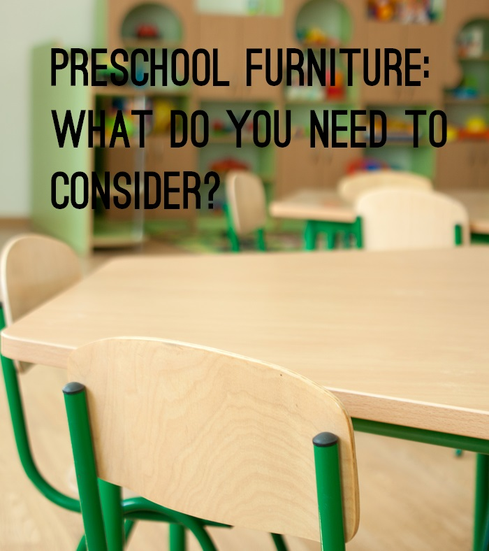 Preschool Furniture - What do you need to consider? www.tictacteach.com