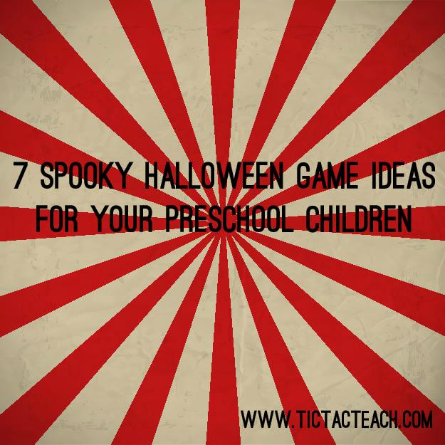 7 Spooky Halloween Game Ideas for your Preschool Children - TicTacTeach