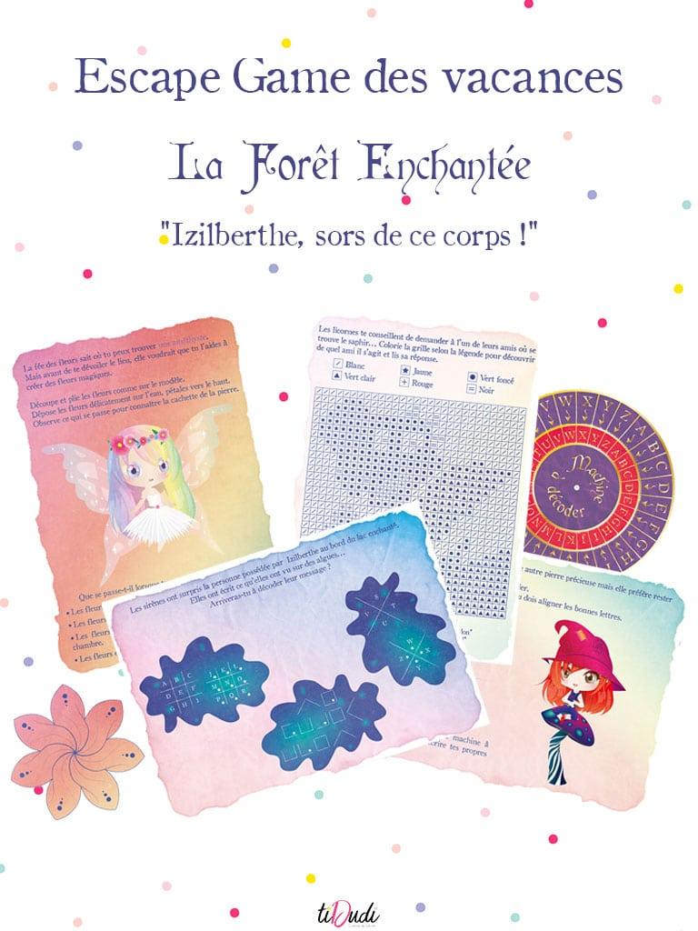 Escape game des vacances. Escape game pour enfant. La Forêt Enchantée. Izilberthe, sors de ce corps ! Par tiDudi