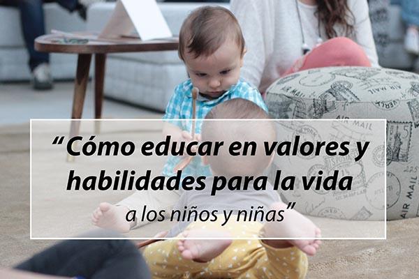 Cómo educar en valore y habilidades para la vida a los niños