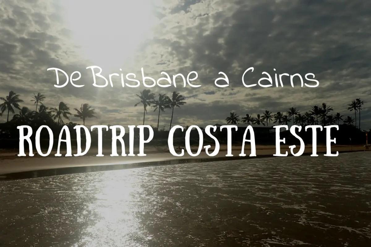 Roadtrip de brisnane a Cairns. Australia