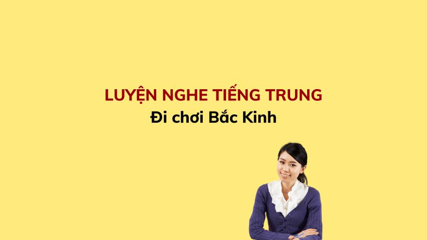 LUYỆN NGHE TIẾNG TRUNG (7)