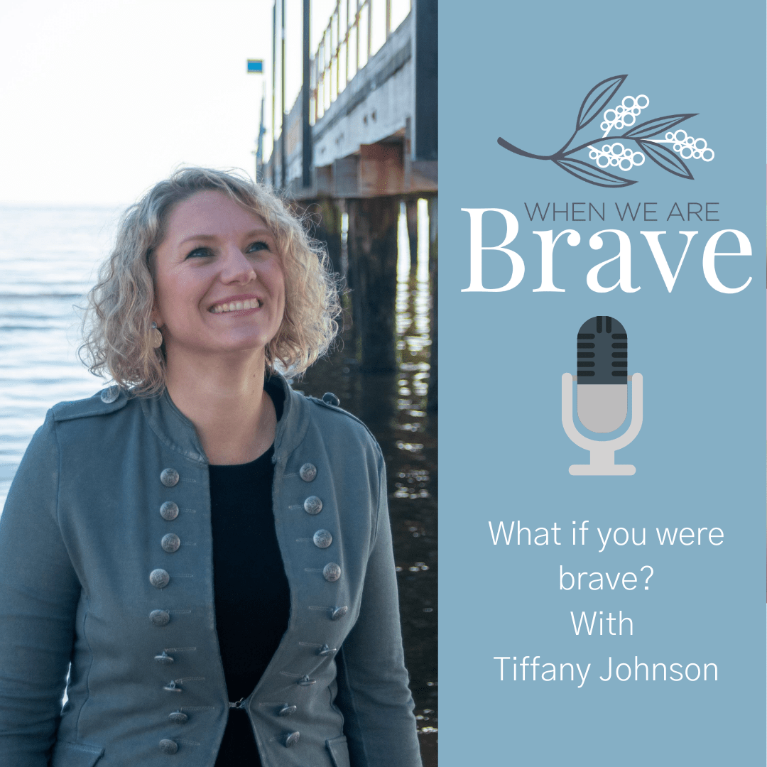 When we are Brave with Tiffany Johnson