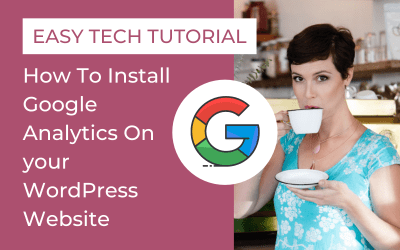 Easy Tech Tutorial – How To Install Google Analytics On your WordPress Website