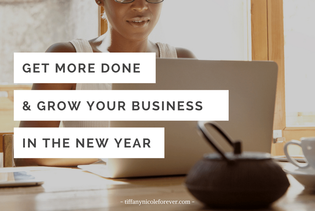 Grow your business this year - Tiffany Nicole Forever Blog