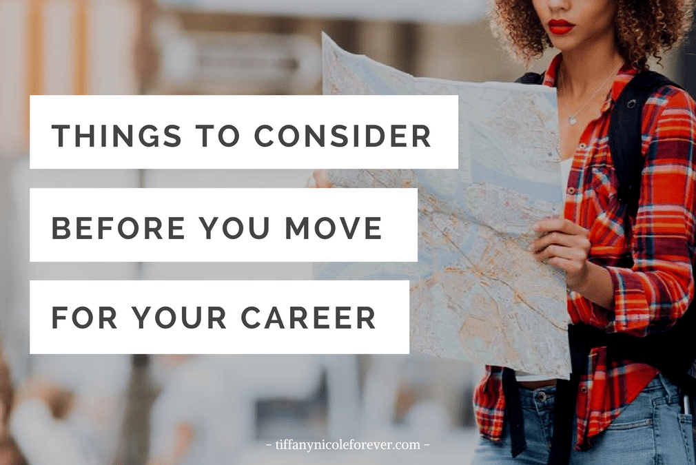 before you relocate for work - Tiffany Nicole Forever