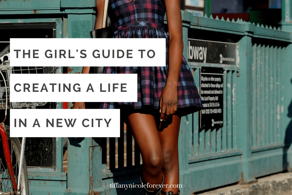 girls guide to life in a new city - Tiffany Nicole Forever Blog